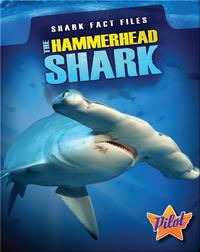 Shark Fact Files: The Hammerhead Shark