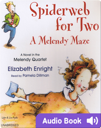 The Melendy Quartet #4: Spiderweb For Two