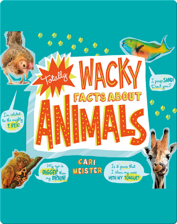 Totally Wacky Facts About Animals