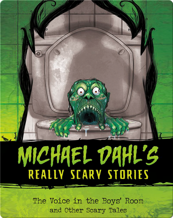 Michael Dahl's Really Scary Stories: The Voice in the Boys' Room and Other Scary Tales