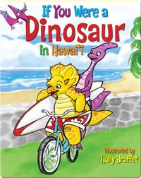 If You Were a Dinosaur in Hawaii