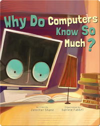 Why Do Computers Know So Much?