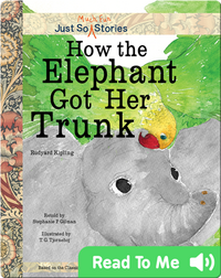 How the Elephant Got Her Trunk