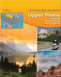 Upper Plains: Montana, North Dakota, South Dakota