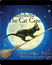 Miss Switch's Bathsheba & The Cat Caper