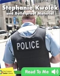 Stephanie Kwolek and Bulletproof Material