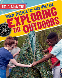Maker Projects for Kids Who Love Exploring the Outdoors