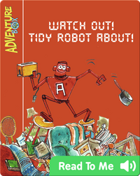 Watch Out! Tidy Robot About!