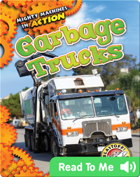 Mighty Machines in Action: Garbage Trucks