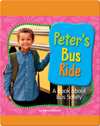 Peter's Bus Ride: A Book about Bus Safety