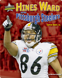 Hines Ward and the Pittsburgh Steelers: Super Bowl XL