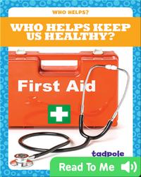 Who Helps Keep Us Healthy?