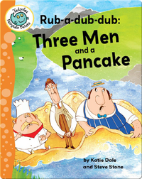 Rub-a-dub-dub: Three Men and a Pancake
