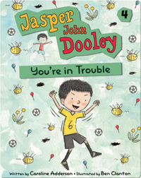 Jasper John Dooley: You're in Trouble