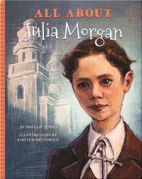 All About Julia Morgan