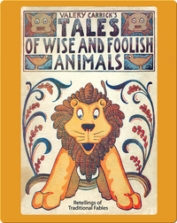 Tales of Wise and Foolish Animals