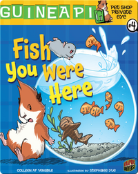 Pet Shop Private Eye #4: Fish you Were Here