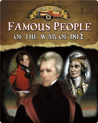 Famous People of the War of 1812