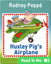 Huxley Pig's Airplane