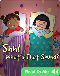 Shh! What's That Sound