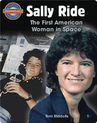 Sally Ride: The First American Woman in Space