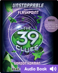 The 39 Clues: Unstoppable, Book #4: Flashpoint