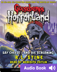 Goosebumps HorrorLand #8: Say Cheese—And Die Screaming!