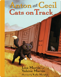 Anton and Cecil, Book 2: Cats on Track