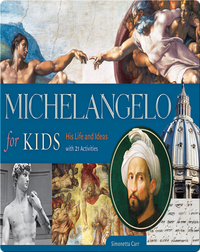 Michelangelo for Kids: His Life and Ideas