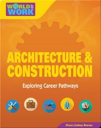 Architecture & Construction Exploring Career Pathways