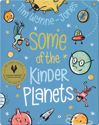 Some of the Kinder Planets