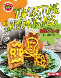 Tombstone Sandwiches and Other Horrifying Lunches