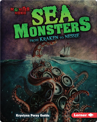 Sea Monsters: From Kraken to Nessie