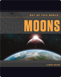 Moons: Out of This World