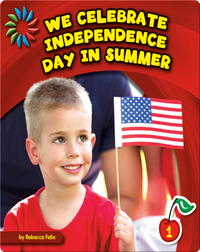 We Celebrate Independence Day in Summer