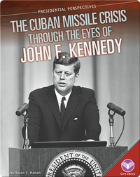 Cuban Missile Crisis through the Eyes of John F. Kennedy