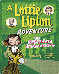 The Egyptian Enchantment: A Lottie Lipton Adventure