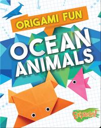 Origami Fun: Ocean Animals