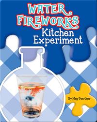 Water Fireworks Kitchen Experiment