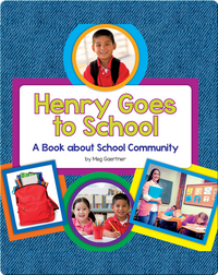 Henry Goes to School: A Book about School Community