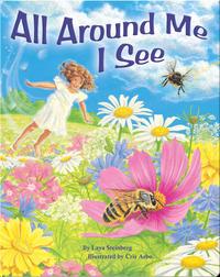 All Around Me, I See