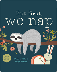 But First, We Nap: A Little Book for Nap Time
