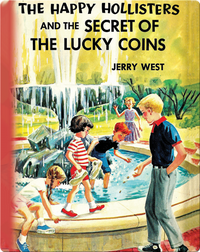 The Happy Hollisters and the Secret of the Lucky Coins