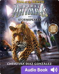 Spirit Animals: Fall of the Beasts #7: Stormspeaker