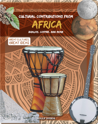 Cultural Contributions from Africa: Banjos, Coffee, and More