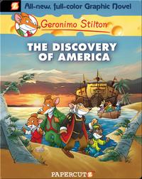 The Discovery of America: Geronimo Stilton Graphic Novel #1