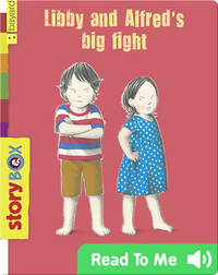 Libby and Alfred's Big Fight