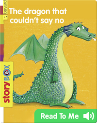 The Dragon That Couldn't Say No