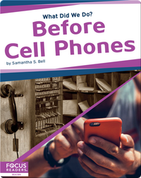 What Did We Do? Before Cell Phones