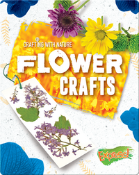 Crafting With Nature: Flower Crafts
